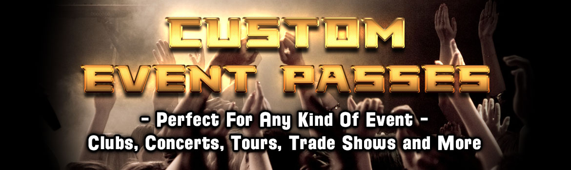 Custom Event Passes | Custom VIP Passes