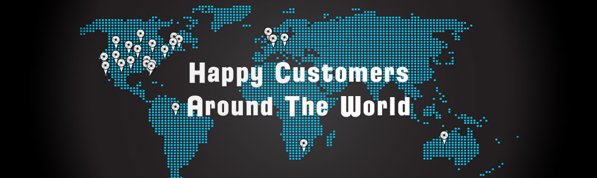 Happy Customers Worldwide